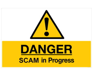 Danger ~ SCAM in Progress